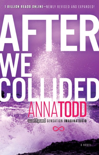 After We Collided - Anna Todd - Anna Todd
