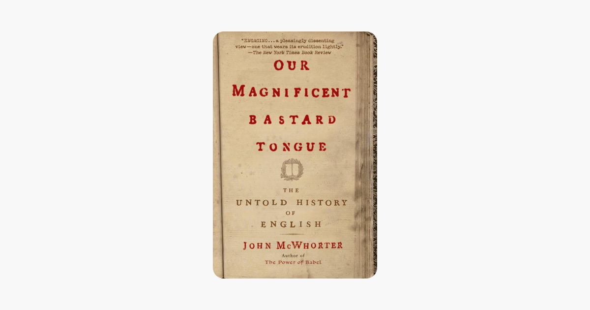 ‎Our Magnificent Bastard Tongue