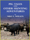 Pig Tales and Other Hunting Adventures