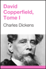 Charles Dickens - David Copperfield, Tome I (French Edition) artwork