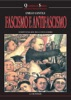 Fascismo e Antifascismo. I partiti italiani fra le due guerre