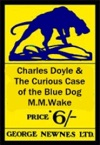 Charles Doyle  The Curious Case Of The Blue Dog _part 1 A New Mystery Calls