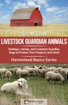 Livestock Guardian Animals Donkeys Llamas And Livestock Guardian Dogs To Protect Your Property And Stock