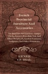 French Provincial Furniture And Accessories - For Interiors And Gardens - Lamps Clocks Faience Porcelain Tole And Other Metalwork Garden Fountains Sculptures And Other Ornaments