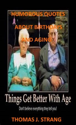 Humorous Quotes About Birthdays And Aging