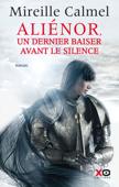 Download and Read Online Aliénor, un dernier baiser avant le silence