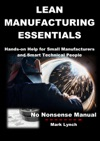 Lean Manufacturing Essentials Hands-on Help For Small Manufacturers And Smart Technical People