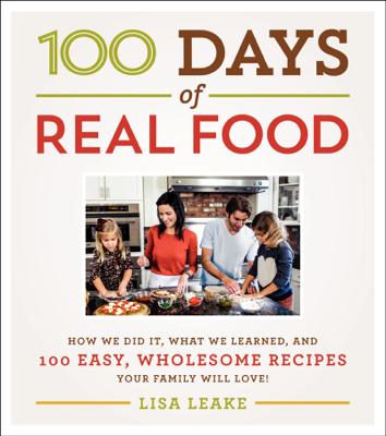 100 Days of Real Food - Lisa Leake book