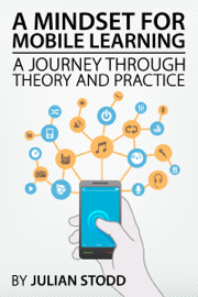 A Mindset for Mobile Learning: A Journey through Theory and Practice book
