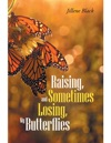 Raising And Sometimes Losing My Butterflies