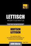 Deutsch-Lettischer Wortschatz Fr Das Selbststudium 5000 Wrter