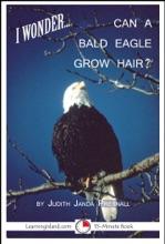 I Wonder... Can A Bald Eagle Grow Hair