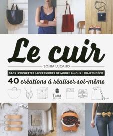 LE CUIR - 40 CRéATIONS à RéALISER SOI-MêME