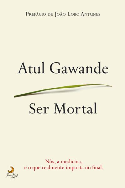 Ser Mortal by Atul Gawande