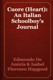 CUORE (HEART): AN ITALIAN SCHOOLBOY'S JOURNAL