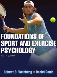 Foundations of Sport and Exercise Psychology, 6E book