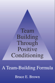 Team Building Through Positive Conditioning: A Team Building Formula