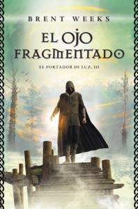 El ojo fragmentado (El portador de luz 3) Book Cover
