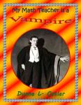 My Math Teacher is a Vampire