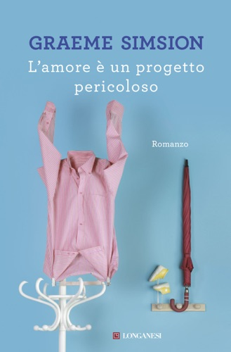 Graeme Simsion - L'amore è un progetto pericoloso
