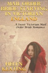 Mail Order Bride Starving In Victorian England A Sweet Victorian Mail Order Bride Romance
