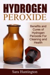 Hydrogen Peroxide Benefits And Cures Of Hydrogen Peroxide For Cleaning And Health