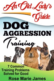 Dog Aggression Training:  7 Common Training Problems  Solved for Good