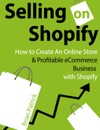 Selling On Shopify How To Create An Online Store  Profitable ECommerce Business With Shopify