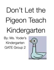 Don't Let the Pigeon Teach Kindergarten
