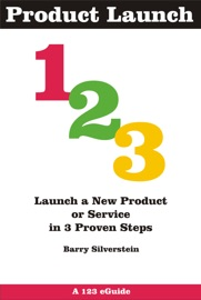 Product Launch 123 Launch A New Product Or Service In 3 Proven Steps