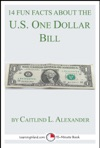 14 Fun Facts About The US One Dollar Bill A 15-Minute Book