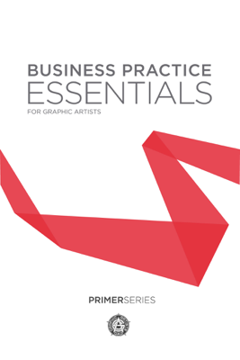 Business Practice Essentials for Graphic Artists - Graphic Artists Guild, Inc. book