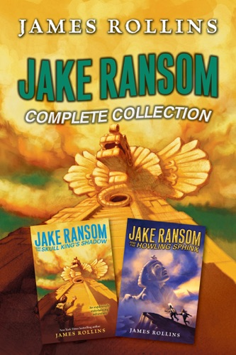 James Rollins - Jake Ransom Complete Collection