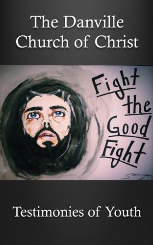 Scott Ratliff, Kylie Cooper, Madison Cooper, Cathryn Ellis, Emily Gerlach, Dylan Godbey, Sarah Price, Cole Stewart & Taylor Stewart - Fight the Good Fight!