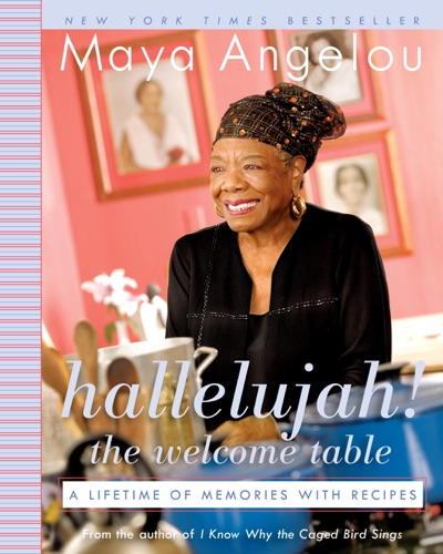 Maya Angelou - Hallelujah! The Welcome Table