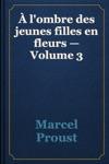 Lombre Des Jeunes Filles En Fleurs  Volume 3