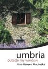 Umbria Outside My Window