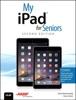 My iPad for Seniors, 2/e