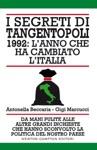 I Segreti Di Tangentopoli 1992 Lanno Che Ha Cambiato LItalia