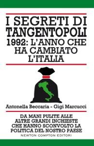 I segreti di Tangentopoli. 1992: l'anno che ha cambiato l'Italia Book Cover