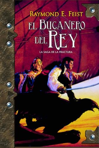 Raymond E. Feist - El bucanero del rey: La saga de la fractura