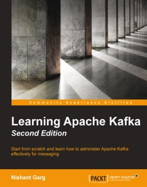 LEARNING APACHE KAFKA - SECOND EDITION