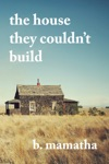 The House They Couldnt Build