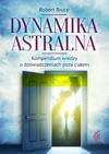 Dynamika Astralna Kompendium Wiedzy O Dowiadczeniach Poza Ciaem