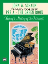 Pre A - The Green Book from the John W. Schaum Piano Course
