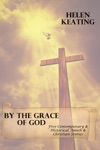 By The Grace Of God Five Contemporary  Historical Amish  Christian Stories