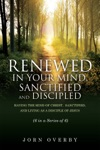 Renewed In Your Mind Sanctified And Discipled