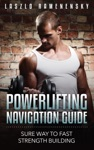 Powerlifting Navigation Guide - Sure Way To Fast Strength Building