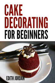 Cake Decorating For Beginners book