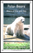 Polar Bears: Bears of Ice and Sea